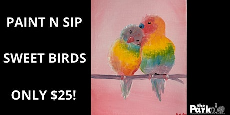 Paint and Sip Sweet Birds tickets