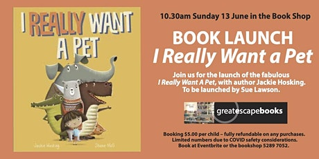 Launch: I Really Want a Pet with Jackie Hosking and Sue Lawson tickets