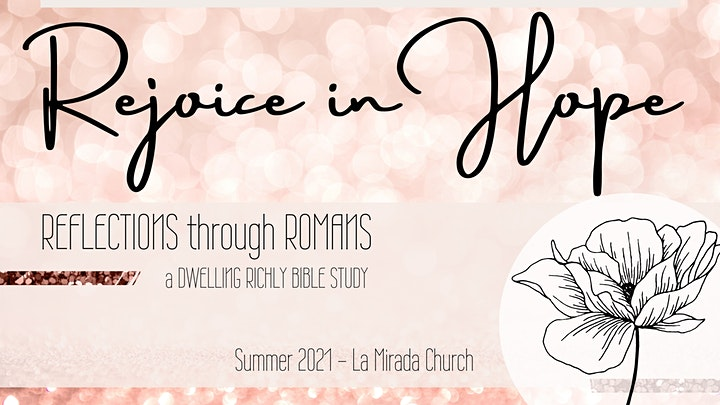 """Dwelling Richly Community Bible Study (Wed.) """"Romans: Rejoice in Hope"""" image"""