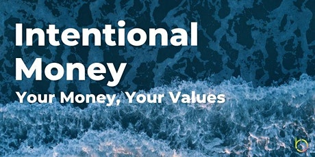 Intentional Money: Your Money, Your Values tickets