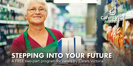 Stepping into your Future Two Part Program in Footscray #8091 tickets