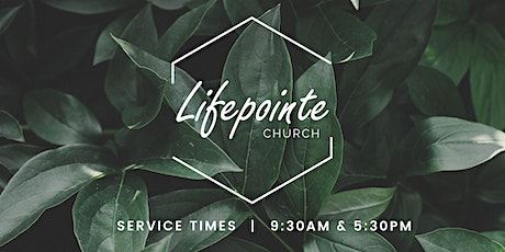 Lifepointe 9:30 AM Service tickets