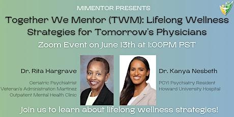 TWM: Lifelong Wellness Strategies for Tomorrow's Physicians tickets