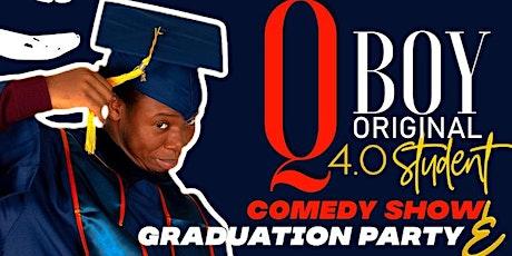 Qboyoriginal 4.0 student COMEDY SHOW & Graduation Party  . tickets