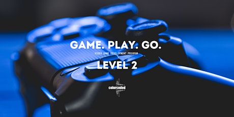 Game. Play. Go. Level 2: 3D Video Game Development Tickets