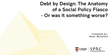 Debt by Design: The Anatomy of a Social Policy Fiasco tickets