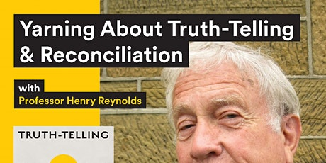 Yarning about truth-telling & reconciliation with Professor Henry Reynolds tickets
