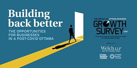 Launch of the 2021 Welch Ottawa Business Growth Survey: Build Back Better tickets