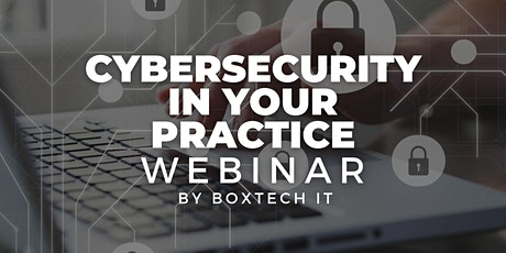 WEBINAR - Cybersecurity In Your Practice tickets