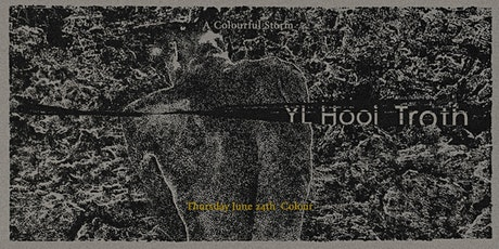 A Colourful Storm: YL Hooi (Live) + Troth (Live) tickets