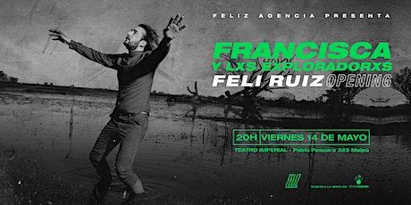 Feliz Agencia presenta: Francisca y Lxs Exploradores en Mendoza entradas