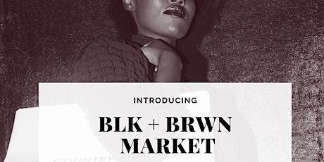 BLK + BRWN Market tickets