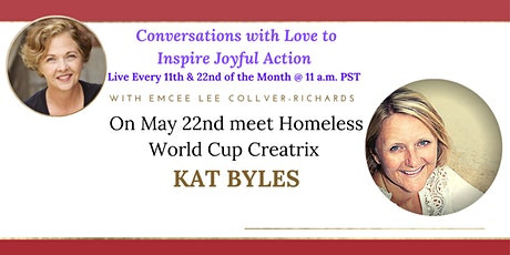 Conversations with Love To Inspire Joyful Action Starring KAT BYLES!!! tickets