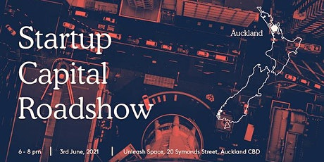 The Startup Capital Roadshow - Auckland tickets