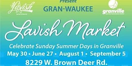 GRAN-WAUKEE LAVISH MARKET tickets