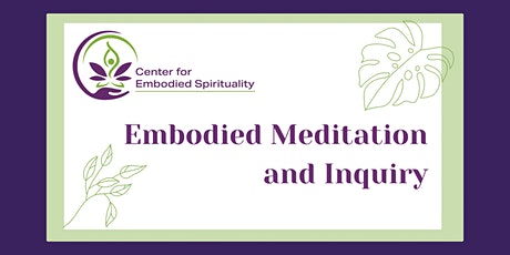 Embodied Meditation and Inquiry tickets