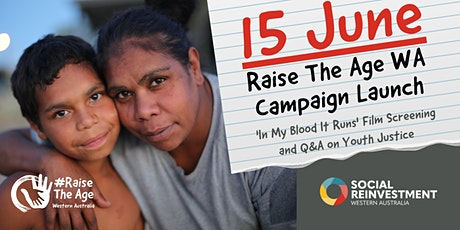 Raise The Age WA Launch: In My Blood It Runs + Q&A on Youth Justice tickets