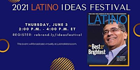 Latino Magazine Presents 2021 Latino Ideas Festival tickets