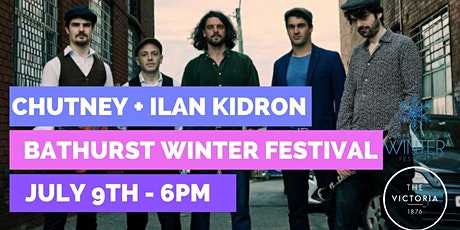 Chutney + Ilan Kidron @ Bathurst Winter Festival - Friday 9/7/21 tickets