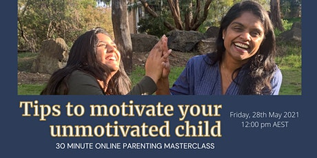 Parenting Masterclass: Tips to MOTIVATE your UNMOTIVATED Child tickets