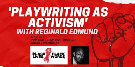 'Playwriting as Activism' : A playwriting workshop with Reginald Edmund tickets