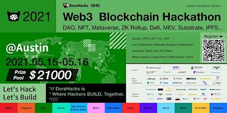 DoraHacks Web 3 Blockchain Hackathon  @Austin  May 15-16th tickets