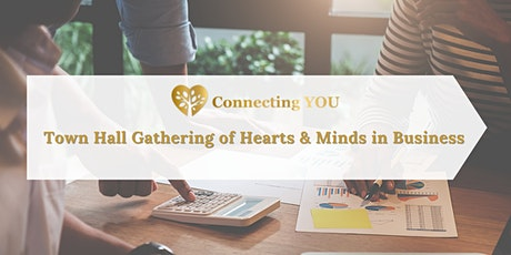Town Hall Gathering of Hearts & Minds in Business tickets