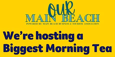 Australia's Biggest Morning Tea in Main Beach tickets