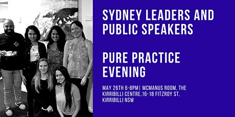 Sydney Leaders and Public Speakers Pure Practice Evening May tickets