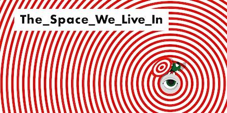THE_SPACE_WE_LIVE_IN GAD Giudecca Art District biglietti
