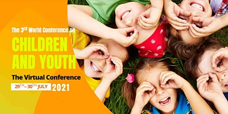 The 3rd World Conference on Children and Youth 2021 (CCY 2021) tickets
