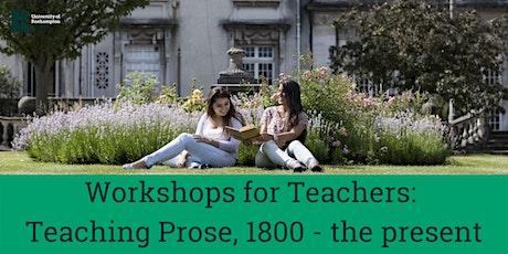 Workshops for Teachers: Teaching Prose, 1800 - the present tickets