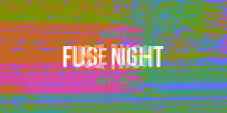 Fuse Night vom 21. Mai 2021 Tickets