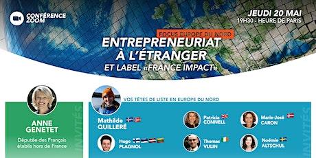 Entrepreneuriat des Français en Europe du Nord et label France Impact billets