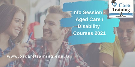 Information Session -  Aged Care, Disability & Ageing Support Courses tickets