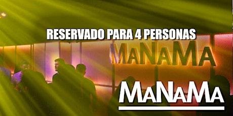 Sábado  22 de mayo. Reservado para 4 personas en Discoteca MaNaMa. entradas