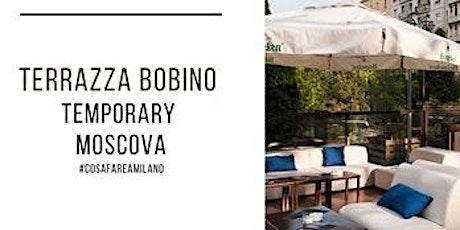 Terazza Temporary Bobino! - Milano - Il Re delle Serate biglietti