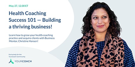 Health Coaching Success 101 - Building a thriving business! tickets