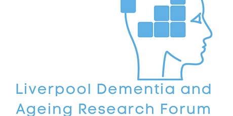 Liverpool Dementia & Ageing Research Forum July 2021 tickets
