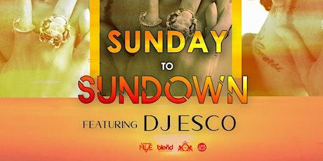 Copy of SunDay to SunDown w/ DJ ESCO tickets