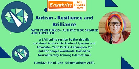 Autism - Resilience and Brilliance - With Yenn Purkis tickets