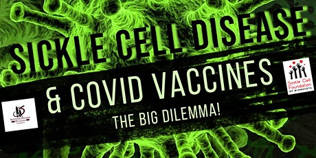 Sickle Cell & COVID Vaccines: The Big Dilemma tickets