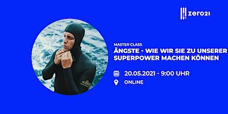 zero21MasterClass: Ängste – wie wir sie zu unserer SuperPower machen können Tickets