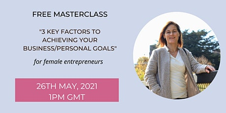 3 Key factors to achieving your business/personal goals tickets