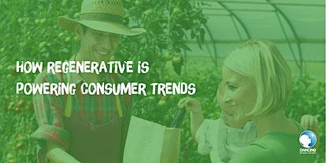 How regenerative is powering consumer trends tickets
