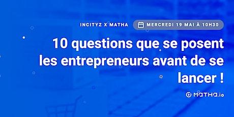 Les 10 questions que se posent les entrepreneurs avant de se lancer ! billets