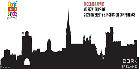 Together Apart - Work with Pride 2021 Diversity & Inclusion Conference tickets