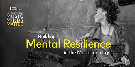 Building Mental Resilience in the Music Industry tickets
