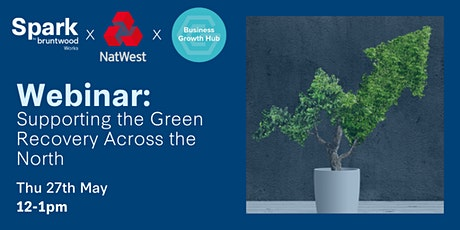 Spark Webinar: Supporting the Green Recovery Across the North tickets