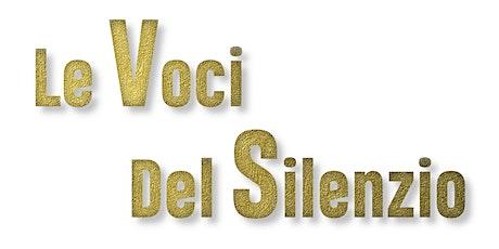 Le Voci Del Silenzio - puntata  12 - Kavour / Voices biglietti